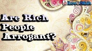 Are Rich People Arrogant