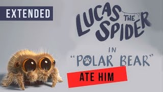 Lucas the Spider - Polar Bear Ate Lucas (Extended)