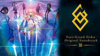 Fate/Grand Order - Original Soundtrack III