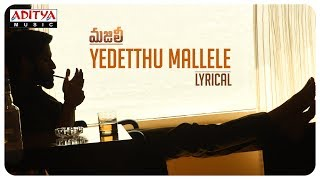 Yedetthu Mallele Lyrical- MAJILI Movie: Naga Chaitanya, Sa..