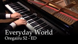 Everyday world - Oregairu S2 ED [piano]