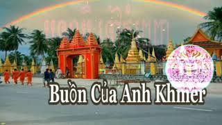 Buồn Của Anh Khmer    Nhạc Khmer Mới Nhất 2018