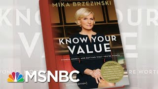 Mika Brzezinski Celebrates The Release Of 'Know Your Value' | Morning Joe | MSNBC