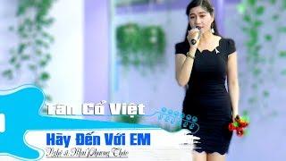 Hot girl xinh hát tân cổ hay...Hãy Đến Với Em | Mai Phương Thảo