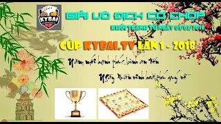 Chu Tuấn Hải vs Hà Văn Tiến: Trận CK giải cờ chớp cúp KYBAI.TV lần 1-2018