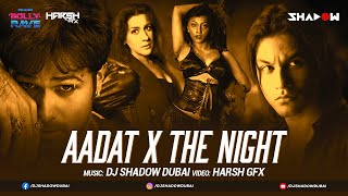 Aadat x The Night – Atif Aslam Mashup – DJ Shadow Dubai Video HD