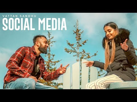 Social Media: Vattan Sandhu (Full Song) Xtatic - Rupan Bal