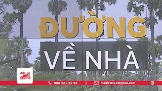 Tiêu Điểm: Đường về nhà | VTV24