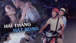 HAI THẰNG HÁT RONG - Long Đẹp Trai, Huỳnh Phương, Ngô Kiến Huy