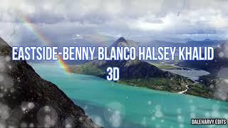 EASTSIDE - BENNY BLANCO HALSEY KHALID 3D
