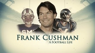 Frank Cushman: A Football Life | Jerry Maguire 20th Anniversary | NFL