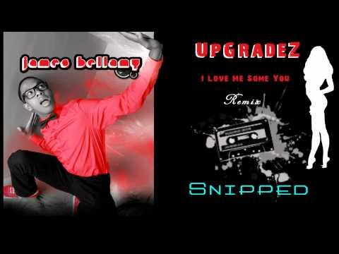 James Bellamy - I Love Me Some You (UpGradeZ) (Remix)