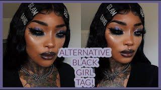ALTERNATIVE  BLACK GIRL TAG!