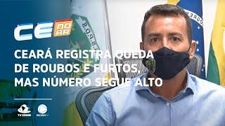 Ceará registra queda de roubos e furtos, mas número segue alto