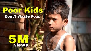 Don't Waste Food- Think Before You Waste Food Poor Kids Short Film-Touching Video - Social Awareness