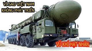 Vì sao Việt Nam không chế tạo bom nguyên tử