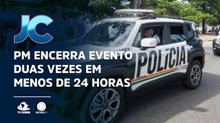 Polícia Militar encerra evento duas vezes em menos de 24 horas em Paracuru