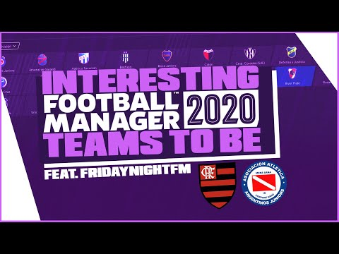 Football Manager 2020 - Interesting Teams To Be, South American Editon! Feat. FridayNightFM / FM20