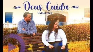 Deus Cuida ( Com Letra ) Luanna e Francisco 2018 - Legendado ( Lançamento Gospel 2018 ) IMPACTANTE