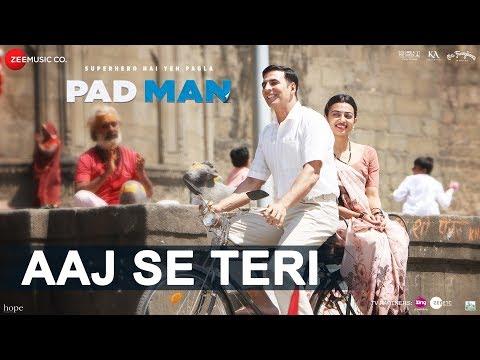 Aaj Se Teri - Padman - Akshay Kumar & Radhika Apte - Arijit Singh - Amit Trivedi
