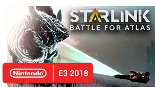 Starlink: Battle for Atlas - Gameplay Trailer - Nintendo E3 2018