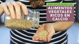 ALIMENTOS VEGETALES RICOS EN CALCIO | Fuentes de calcio de origen vegetal