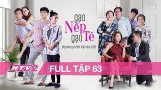 GẠO NẾP GẠO TẺ - Tập 63 - FULL | Phim Gia Đình Việt 2018