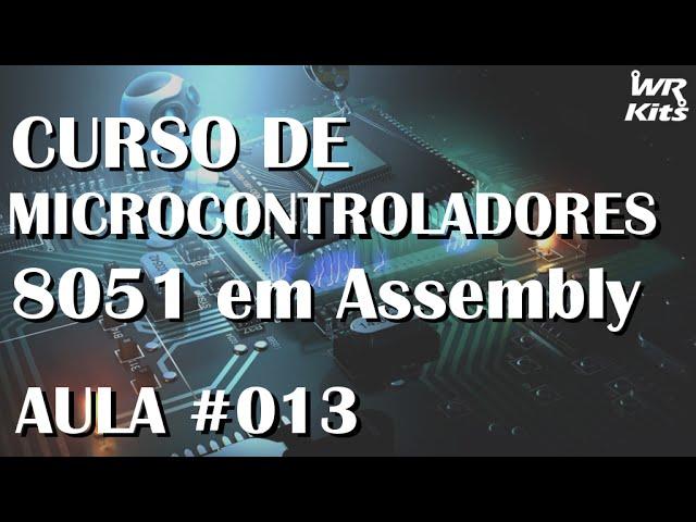 ROTINAS DE DELAY | Assembly para 8051 #013