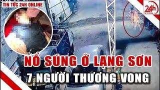 Tin Nóng Lạng Sơn Vụ nổ súng khiến 7 người thương vong ở Lạng Sơn Nghi phạm là chồng cũ |Tin tức 24h