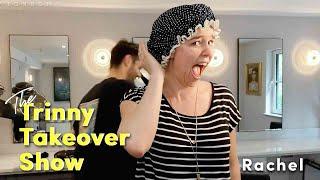The TRINNY TAKEOVER Show S2E1: RACHEL
