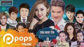 Liveshow Em Không Thể Quên 2 (Phần 1) - Châu Ngọc Tiên, Châu Thanh, Đàm Vĩnh Hưng, Lưu Chí Vỹ,