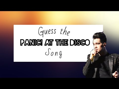 GUESS THE PANIC! AT THE DISCO SONG! (for CrankthatFrank)