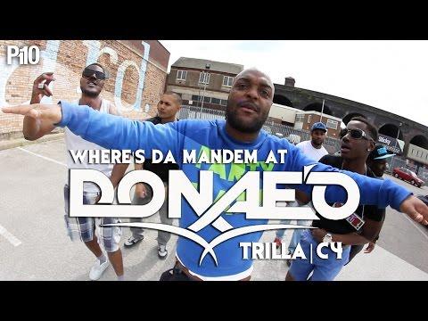 P110 - Donae'O Ft. Trilla & C4 Wheres Da Mandem At [Music Video]
