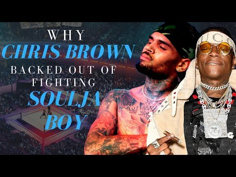 Why Chris Brown Backed Out Of Fighting Soulja Boy
