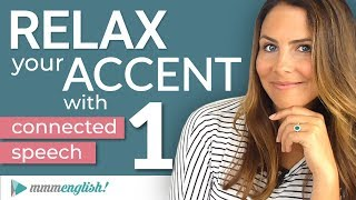 How to RELAX your ACCENT | Part 1 | Connected Speech & Linking in English