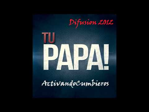 Tu Papa- El Champu