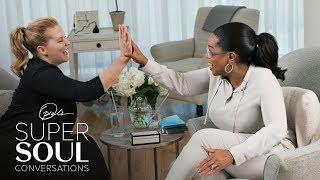 "Why Oprah Calls Amy Schumer a ""Warrior Woman"" | SuperSoul Conversations | Oprah Winfrey Network"