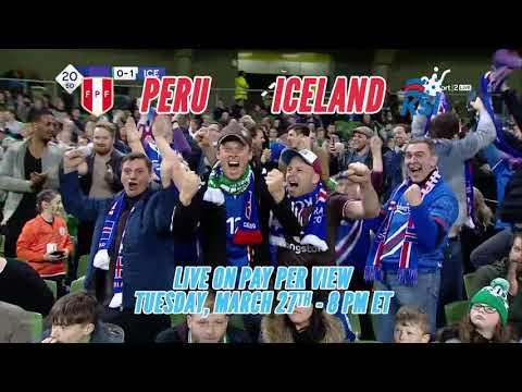 LA COPA PRE-MUNDIAL COINCIDE CON PERU VS. ICELAND el 27 de marzo de 2018 También mire en vivo @ www.payperviewliveevents.com