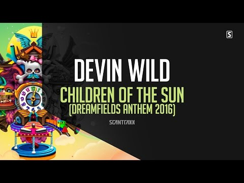 Devin Wild - Children of the Sun (Dreamfields Anthem 2016)