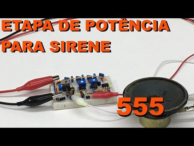 SIRENE COM ETAPA DE POTÊNCIA | Conheça Eletrônica! #115