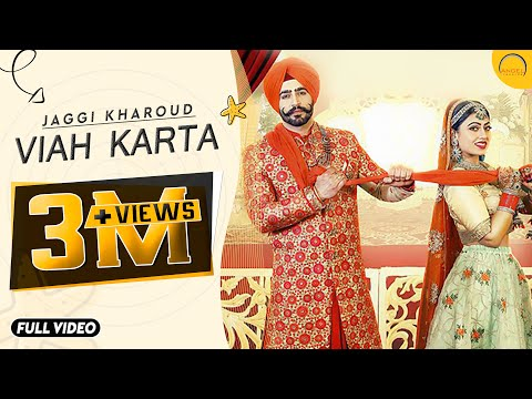 VIAH KARTA (Full Video) Jaggi Kharoud