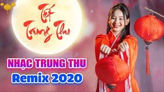 Nhạc Trung Thu 2020 Remix - Rước Đèn Trung Thu, Chiếc Đèn Ông Sao - Nhạc Tết Thiếu Nhi 2020