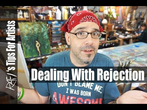 Rejection And How To Deal - Tips For Artists