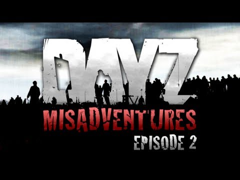 DayZ Misadventures - Episode 2 - Hostage Situation - Smashpipe Games