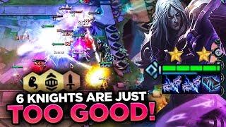 6 KNIGHTS ARE JUST WAY TOO GOOD! I AM ADDICTED! | Teamfight Tactics