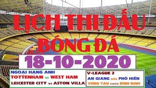 Lịch Thi Đấu Bóng Đá Hôm Nay 18-10-2020