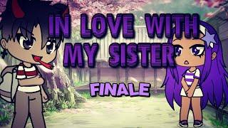 In love with my SISTER   [ Ep.5   FINAL]   Gacha life   Gachafire