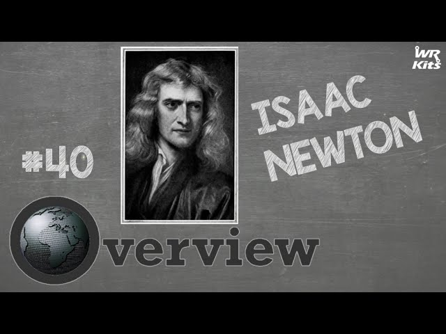 ISAAC NEWTON | Overview #40