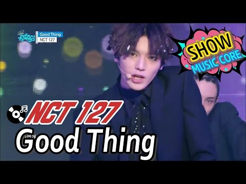 [Comeback Stage] NCT 127 - Good Thing, 엔시티127 - 굿 띵 Show Music core 20170107