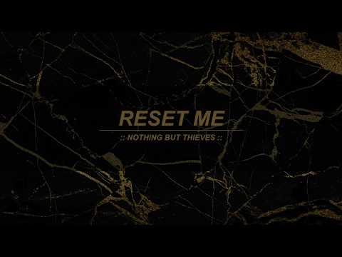 Reset Me :: Nothing But Thieves (Lyrics)